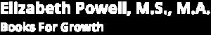 Elizabeth Powell, M.S., M.A.